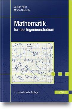 Mathematik für das Ingenieurstudium - Koch, Jürgen; Stämpfle, Martin