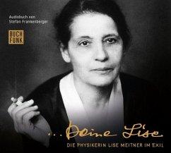 Deine Lise, 2 Audio-CDs - Frankenberger, Stefan;Meitner, Lise