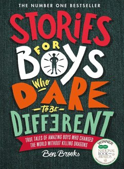 Stories for Boys Who Dare to be Different - Brooks, Ben