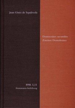 Democrates Secundus / Zweiter Demokrates / Politische Philosophie und Rechtstheorie des Mittelalters und der Neuzeit (PPR) Abt.1: Texte, 1/12 - Sepúlveda, Juan Ginés de