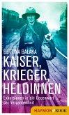 Kaiser, Krieger, Heldinnen (eBook, ePUB)