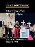 Schweigen = Tod, Aktion = Leben (eBook, ePUB)