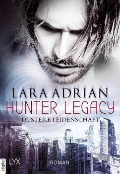 Düstere Leidenschaft / Hunter Legacy Bd.1 (eBook, ePUB) - Adrian, Lara