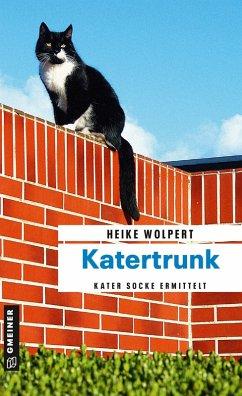 Katertrunk (eBook, ePUB) - Wolpert, Heike