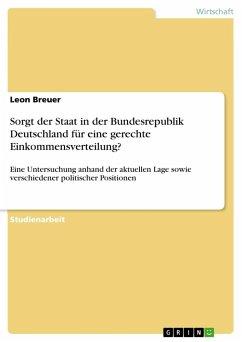 Sorgt der Staat in der Bundesrepublik Deutschland für eine gerechte Einkommensverteilung?