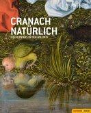 Cranach natürlich (eBook, ePUB)