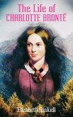 The Life of Charlotte Brontë (Illustrated Edition) (eBook, ePUB)