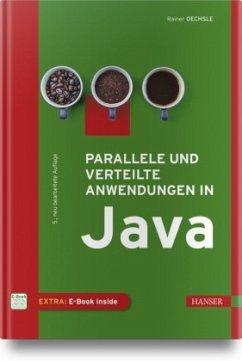 Parallele und verteilte Anwendungen in Java - Oechsle, Rainer