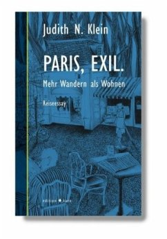 Paris, Exil. - Klein, Judith N.