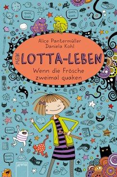 Wenn die Frösche zweimal quaken / Mein Lotta-Leben Bd.13 (eBook, ePUB) - Alice Pantermüller