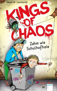 Zahm wie Schulhofhaie / Kings of Chaos Bd.1 (eBook, ePUB) - Leonhardt, Jakob M.