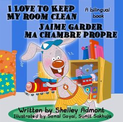 I Love to Keep My Room Clean - Jaime garder ma chambre propre (English French Bilingual Collection)