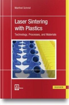 Laser Sintering with Plastics - Schmid, Manfred