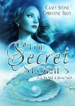The Secret Stories - Sammelband - Stone, Casey; Troy, Christine