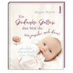 Geschenkbuch »Ein Gedanke Gottes, das bist du (ein genialer noch dazu)«