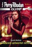 Adarem antwortet nicht / Perry Rhodan - Olymp Bd.10 (eBook, ePUB)