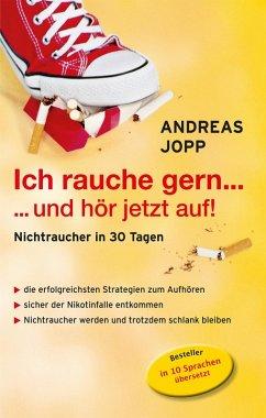 Ich rauche gern ... und hör jetzt auf: Nichtraucher in 30 Tagen (eBook, ePUB) - Jopp, Andreas