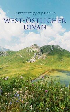 West-östlicher Divan (eBook, ePUB) - Goethe, Johann Wolfgang