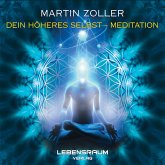 Martin Zoller - Dein höheres Selbst Meditation (MP3-Download)