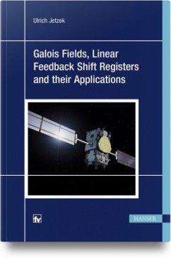 Galois Fields, Linear Feedback Shift Registers and Their Applications - Jetzek, Ulrich