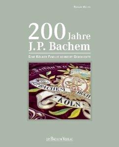 200 Jahre J.P. Bachem - Müller, Rüdiger