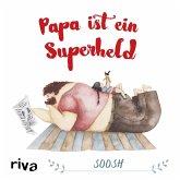 Papa ist ein Superheld (eBook, ePUB)