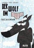 Der Wolf im Slip 2. Der Wolf im Slip friert sich einen ab