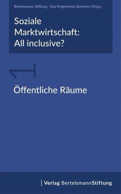 Soziale Marktwirtschaft: All inclusive? Band 1: Öffentliche Räume (eBook, PDF)