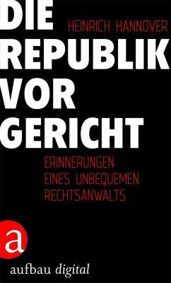 Die Republik vor Gericht 1954-1995 (eBook, ePUB) - Hannover, Heinrich