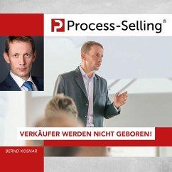 Process-Sellling: Verkäufer werden nicht geboren! (MP3-Download) - Kosnar, Bernd; Ulbing, Jochen