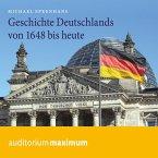 Geschichte Deutschlands von 1648 bis heute (Ungekürzt) (MP3-Download)