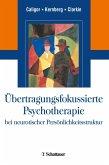 Übertragungsfokussierte Psychotherapie bei neurotischer Persönlichkeitsstruktur