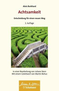 Achtsamkeit - Entscheidung für einen neuen Weg - Burkhard, Alois