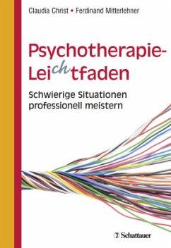 Psychotherapie-Leichtfaden - Christ, Claudia;Mitterlehner, Ferdinand