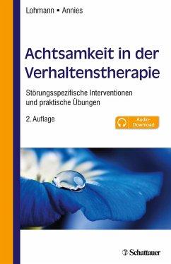 Achtsamkeit in der Verhaltenstherapie - Lohmann, Bettina;Annies, Susanne