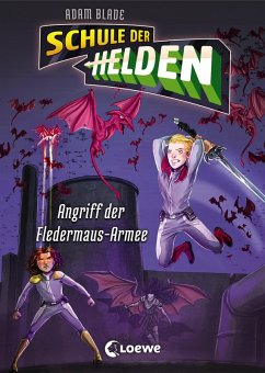 Angriff der Fledermaus-Armee / Schule der Helden Bd.2 (eBook, ePUB) - Blade, Adam