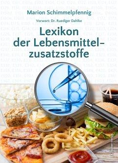 Lexikon der Lebensmittelzusatzstoffe (eBook, ePUB) - Schimmelpfennig, Marion