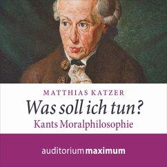 Was soll ich tun? - Kants Moralphilosophie (Ungekürzt) (MP3-Download) - Katzer, Matthias