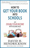 How to Get Your Book Into Schools and Double Your Income With Volume Sales (eBook, ePUB)