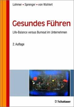 Gesundes Führen - Lohmer, Mathias;Sprenger, Bernd;Wahlert, Jochen von