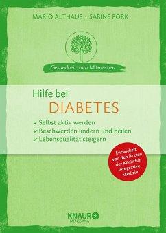 Hilfe bei Diabetes (eBook, ePUB) - Althaus, Mario; Pork, Sabine