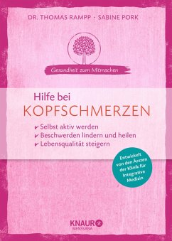 Hilfe bei Kopfschmerzen (eBook, ePUB) - Rampp, Thomas; Pork, Sabine
