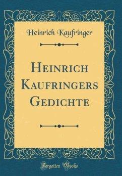 Heinrich Kaufringers Gedichte (Classic Reprint)