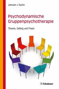 Psychodynamische Gruppenpsychotherapie - Janssen, Paul L.;Sachs, Gabriele