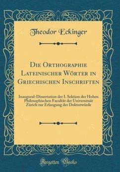 Die Orthographie Lateinischer Wörter in Griechischen Inschriften