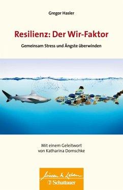 Resilienz: Der Wir-Faktor - Hasler, Gregor