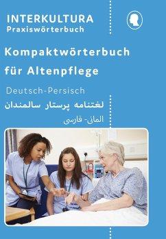 Kompaktwörterbuch für Altenpflege / Kompaktwörterbuch für Altenpflege Deutsch-Persisch