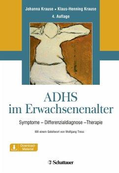 ADHS im Erwachsenenalter - Krause, Johanna; Krause, Klaus-Henning