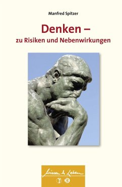 Denken - zu Risiken und Nebenwirkungen - Spitzer, Manfred