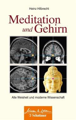Meditation und Gehirn - Hilbrecht, Heinz